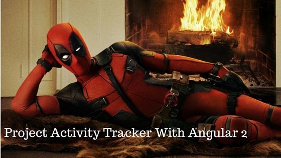 create project activity tracker with angular 2 dunebook com