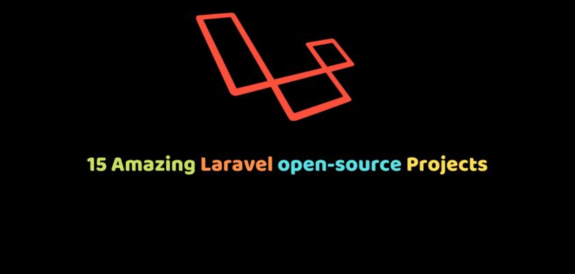15 Amazing Laravel open-source Projects