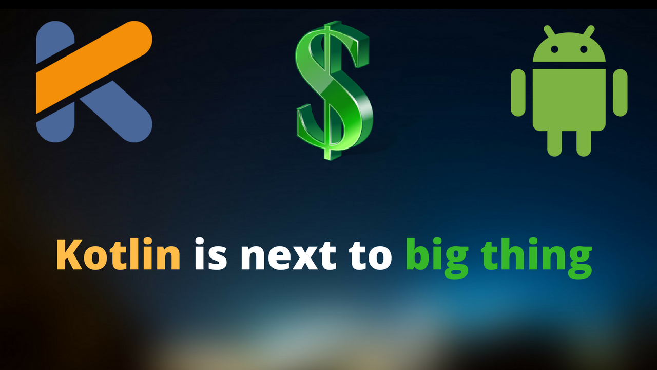 Kotlin is next to big thing