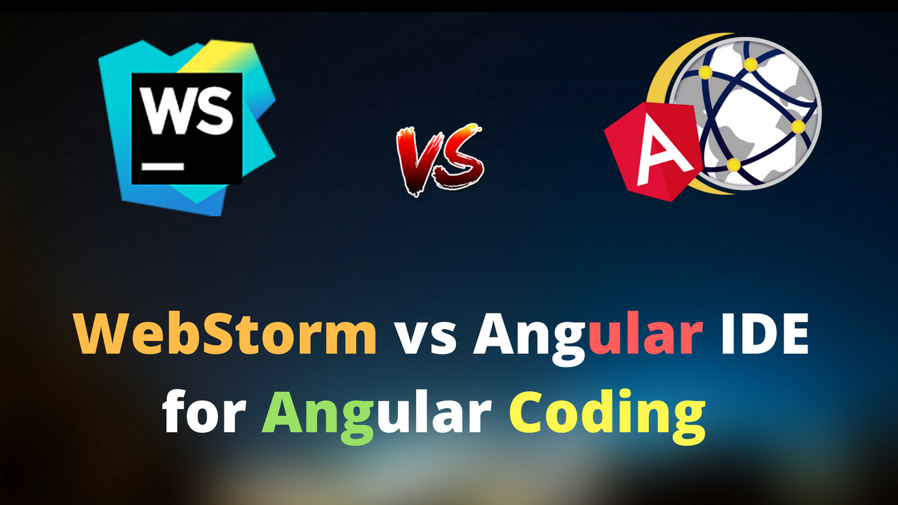 webstorm vs angular ide