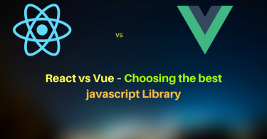 React vs Vue – Choosing the Best JavaScript Library