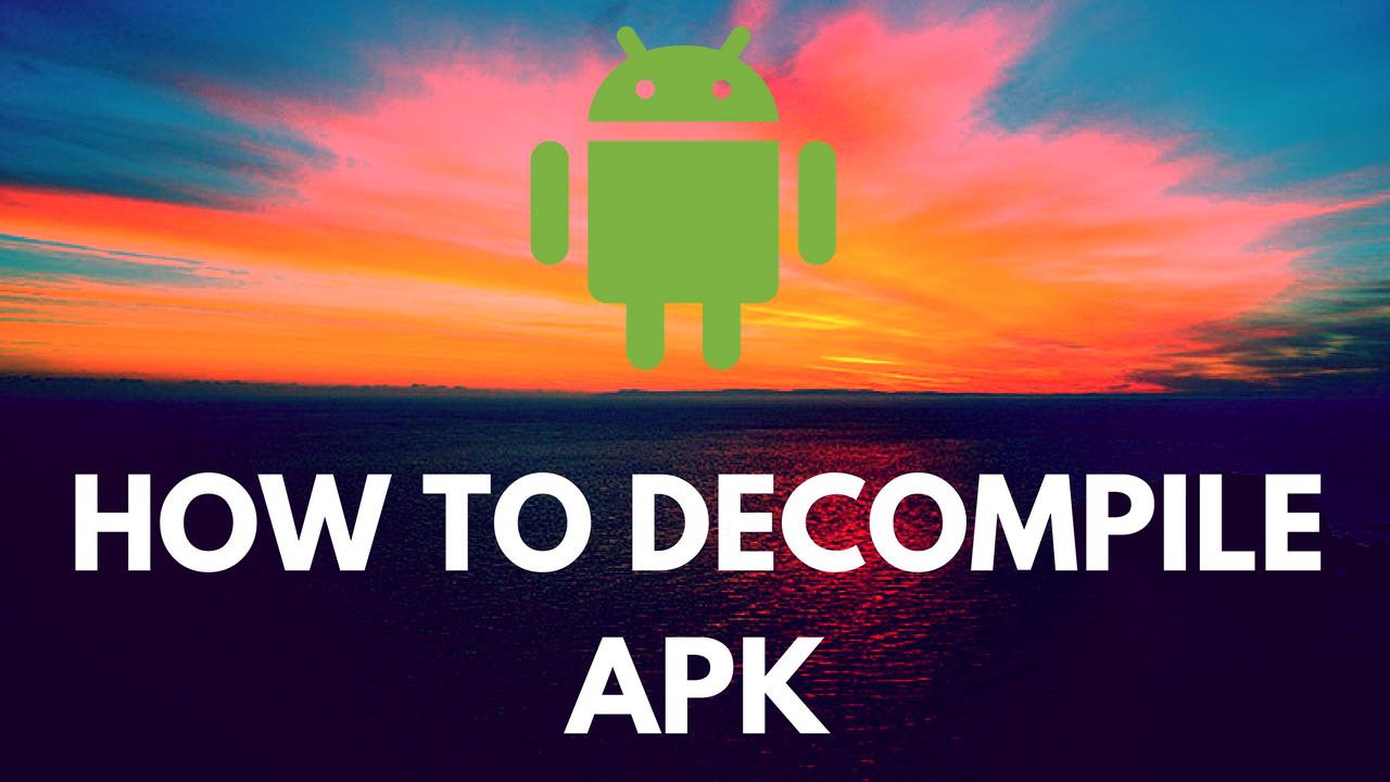 How to decompile an APK | Dunebook