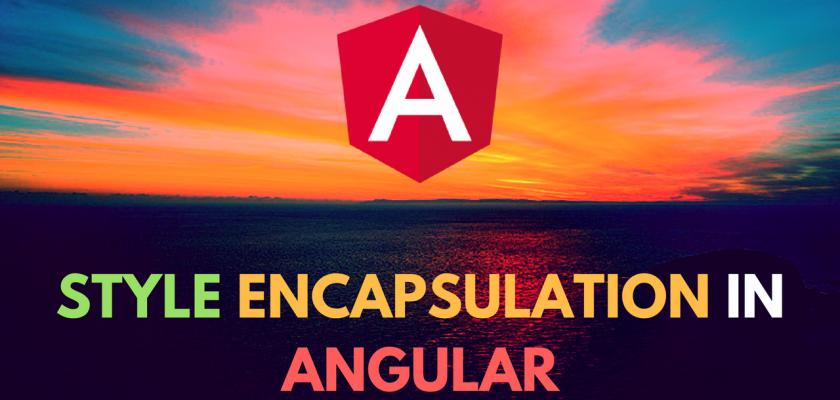 Style Encapsulation In Angular
