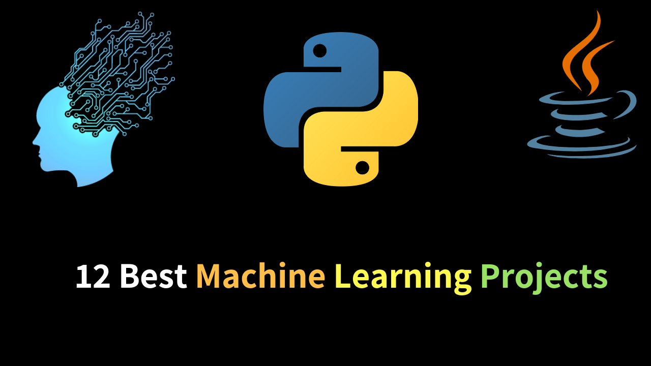 12 Best Machine Learning Projects In 2019 (Python and Java)