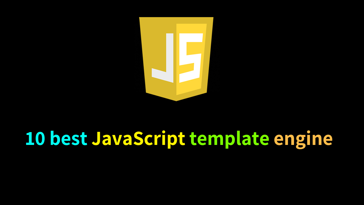 10 Best Open-source JavaScript template engine ( 2019 )