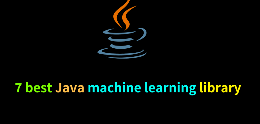 7 best Java machine learning library
