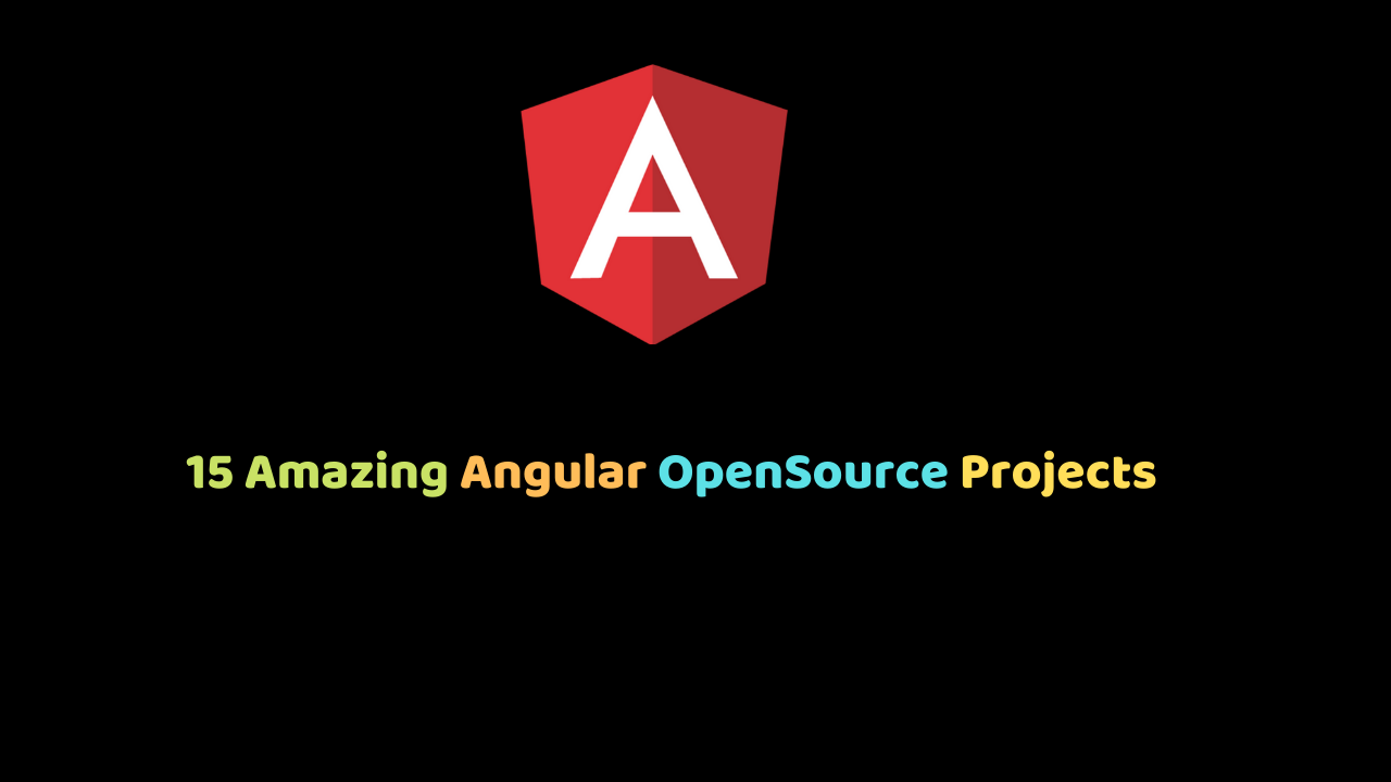 15 Amazing Angular OpenSource Projects