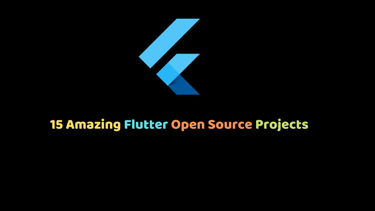 15 Amazing FlFlutter Open Source Projects
