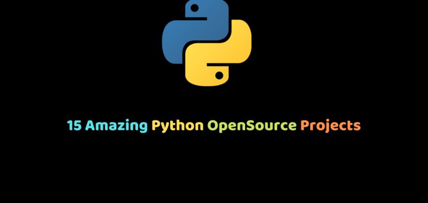 15 Amazing Python OpenSource Projects