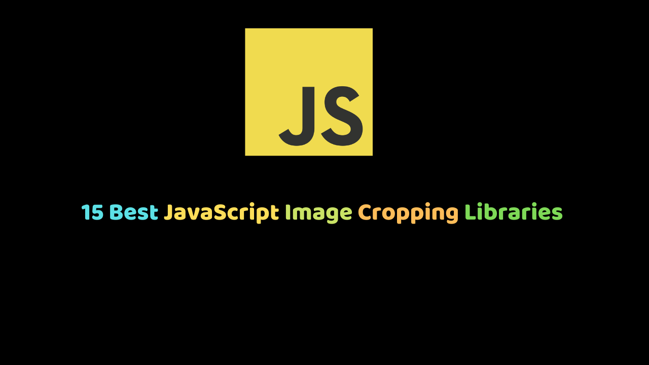 15 Best Javascript Image Cropping Libraries