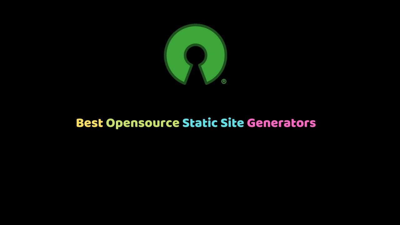 Best Opensource Static Site Generators