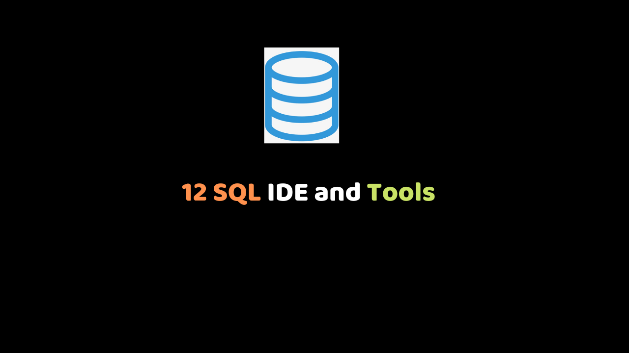 12 SQL IDE and Tools