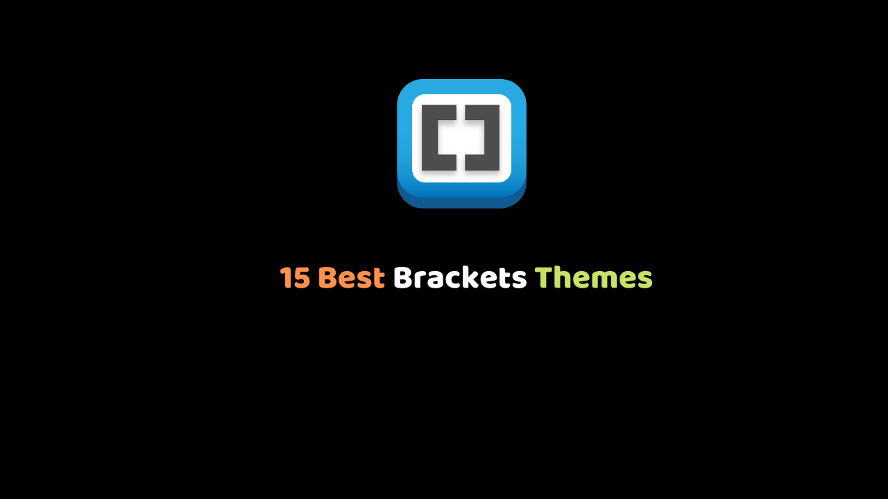 15 Best Brackets Themes