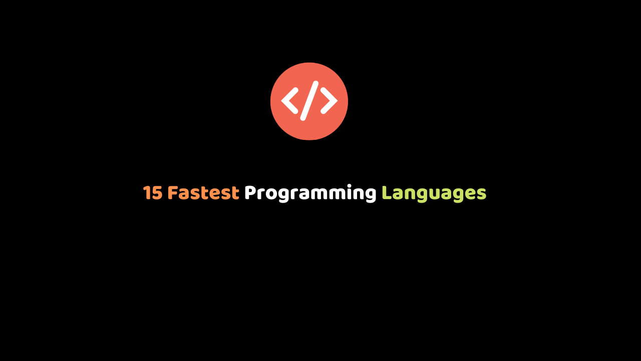 15 Fastest Programming Languages