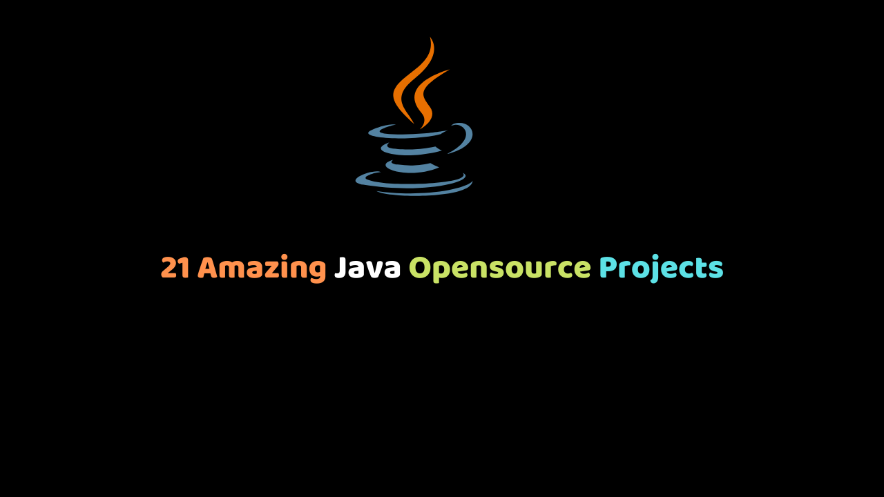 21 Amazing Java Opensource Projects