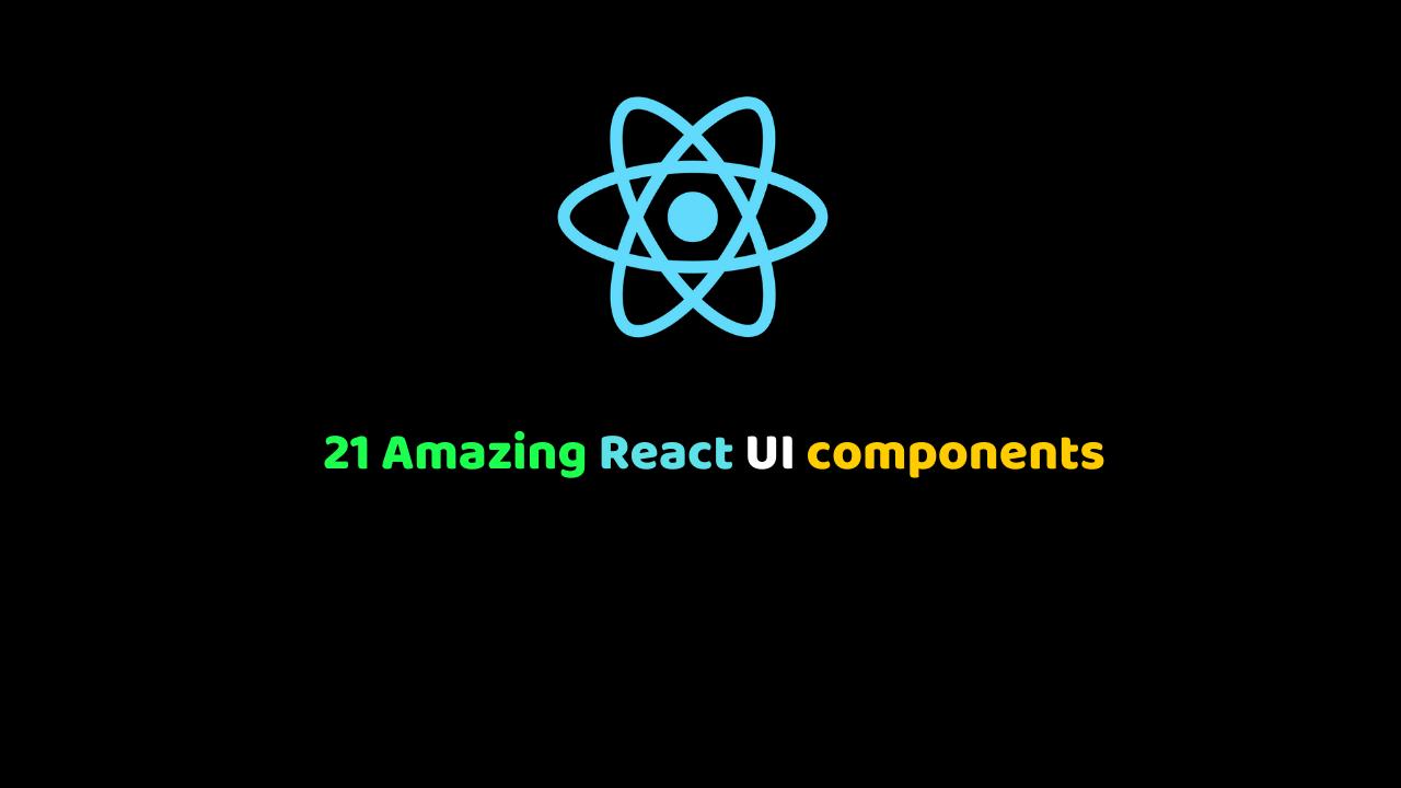 21 Amazing React UI components