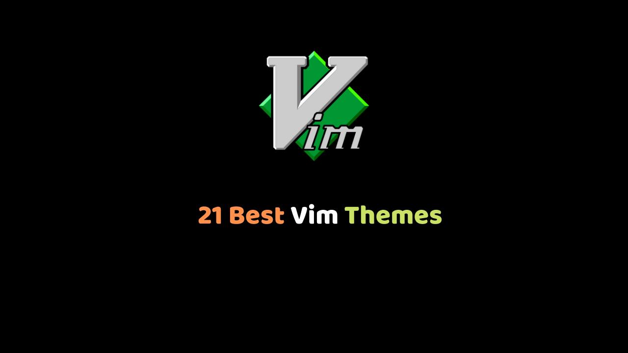 21 Best Vim Themes
