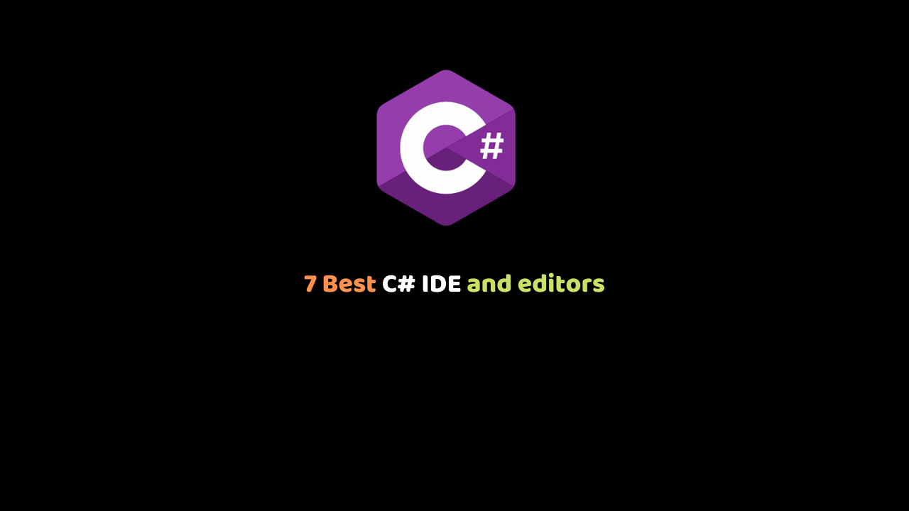 7 Best C# IDE and editors