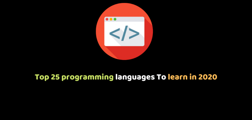 Top 25 programming languages To learn in 2020