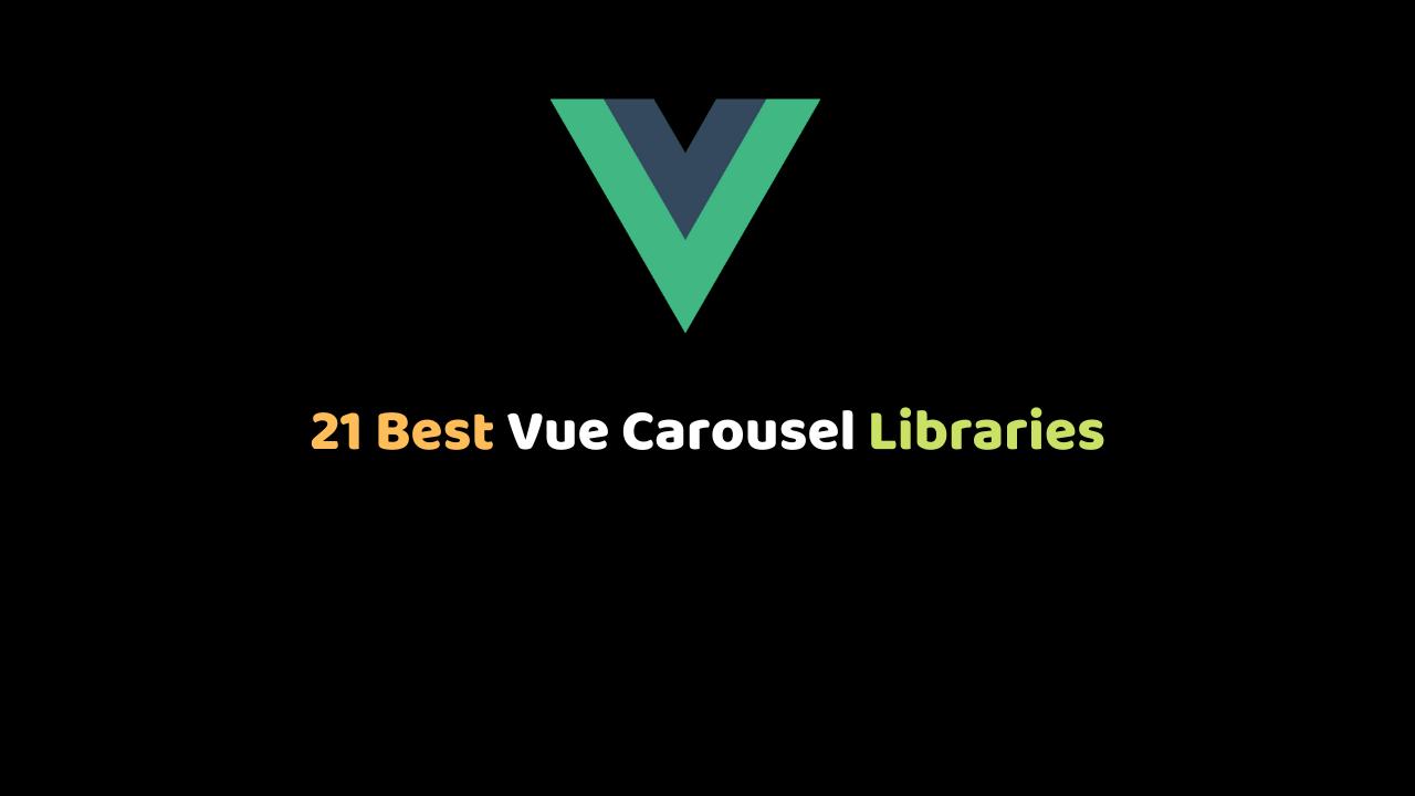 21 Best Vue Carousel Libraries