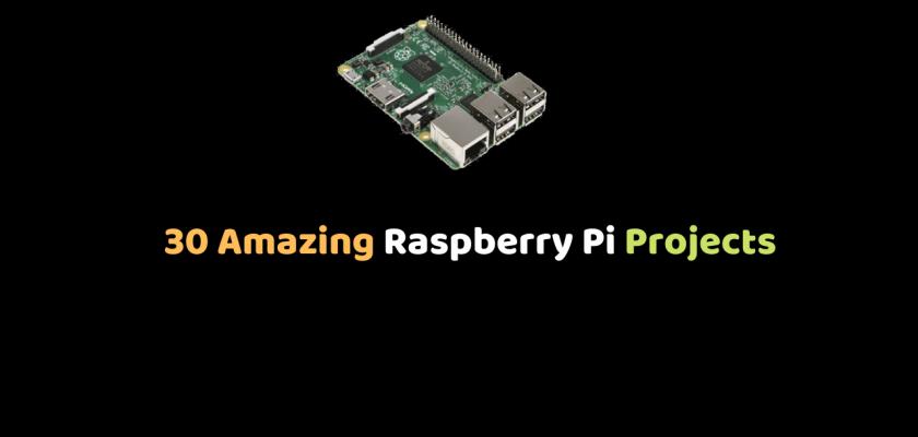 30 Amazing Raspberry Pi Projects