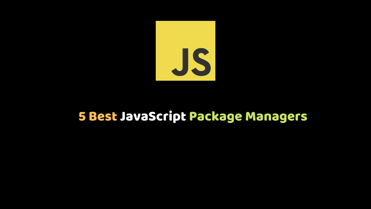 5 Best JavaScript Package Managers