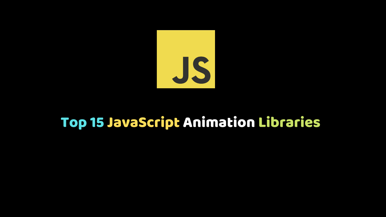 Top 15 JavaScript Animation Libraries